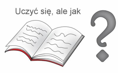 Uczyć się, ale jak?